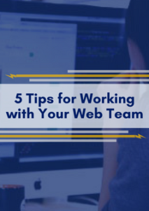 5 Tips for Working with Your Web Team