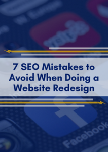 7 SEO Mistakes to Avoid When Doing a Website Redesign