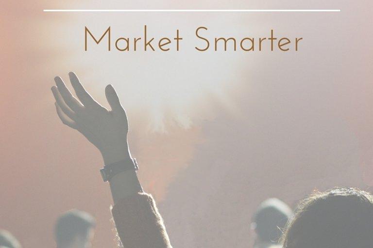 Market Smarter!