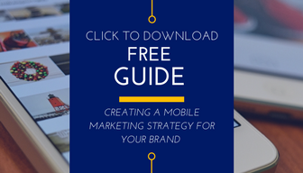Download the Free Guide on Creating a Mobile Marketing Strategy for Your Brand