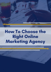 How to Choose the Right Online Marketing Agency
