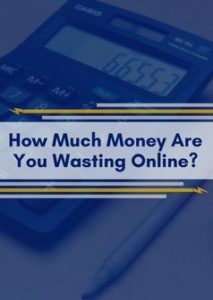 How Much Money Are You Wasting On A Poorly Managed Online Advertising Program?