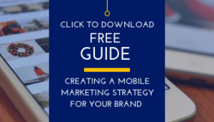 Click to Download - Creating A Mobile Marketing Strategy For Your Brand