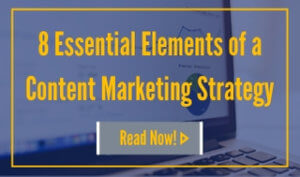 Read 8 Essential Elements of a Content Marketing Strategy Now
