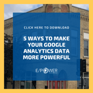 5 Ways To Make Your Google Analytics Data More Powerful - Download our free resource!