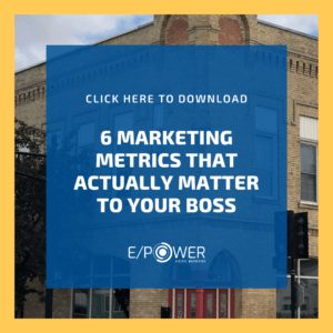 6 Marketing Metrics That Actually Matter To Your Boss - Download our free resource! - Download our free resource!