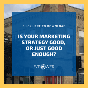 Is Your Marketing Strategy Good, Or Just Good Enough? Download our free resource!